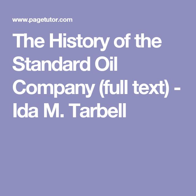 The History of the Standard Oil Company (full text) - Ida M. Tarbell