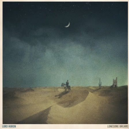 """Ends of the Earth""- Lord Huron"