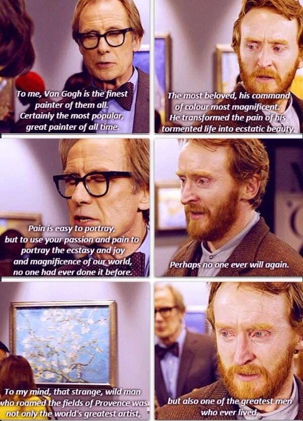I loved these lines. This scene was beautiful. Vincent Van Gogh in Doctor Who upon hearing his work appreciated for the first and last time.