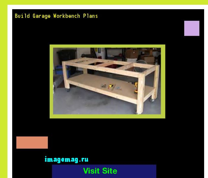 Build Garage Workbench Plans 164314 - The Best Image Search