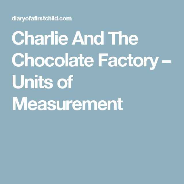 best charlie and the chocolate factory images  charlie and the chocolate factory units of measurement