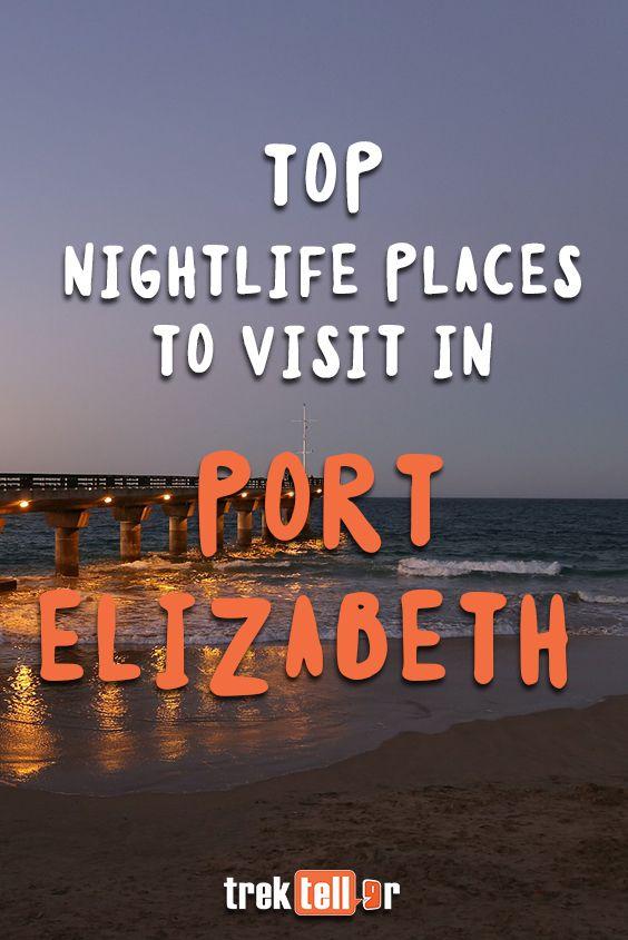 Top night spots to visit in Port Elizabeth