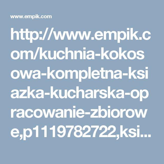 http://www.empik.com/kuchnia-kokosowa-kompletna-ksiazka-kucharska-opracowanie-zbiorowe,p1119782722,ksiazka-p