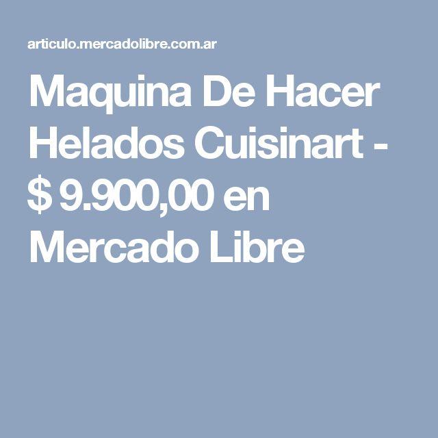 Maquina De Hacer Helados Cuisinart - $ 9.900,00 en Mercado Libre