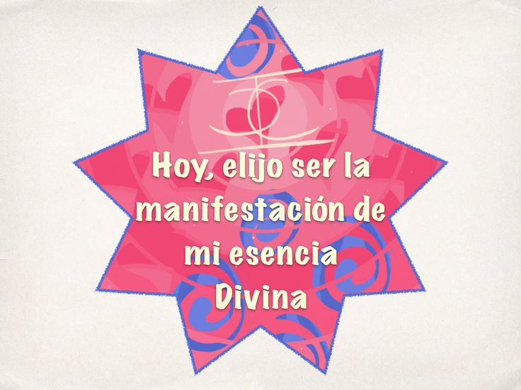 Afirmación Expansión Divina | Today, I choose to be the manifestation of my Divine essence.