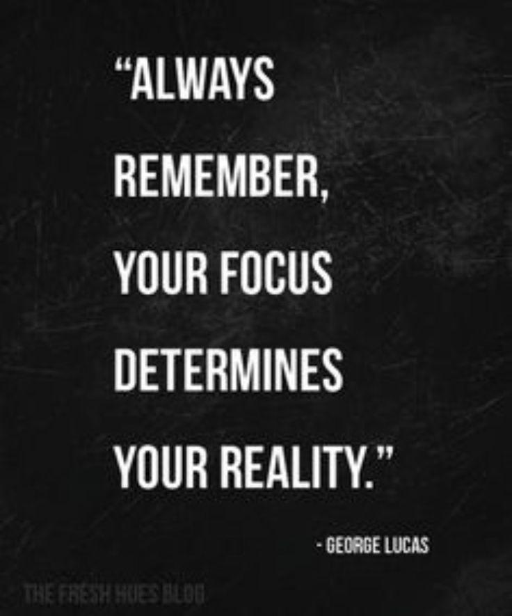 Focus Quotes 13 Best Focus Quotes Images On Pinterest  Focus Quotes Live Life