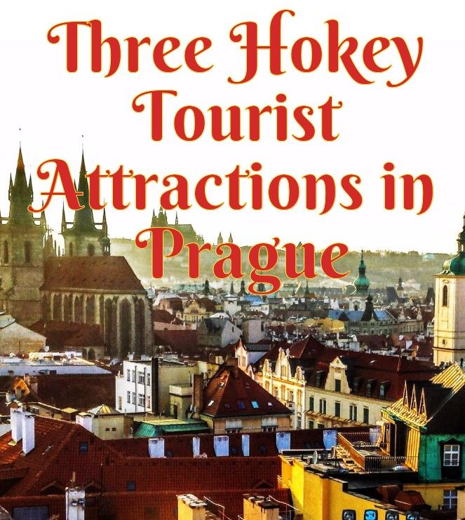 Three Hokey Tourist Attractions in Prague - Travels Near and Far