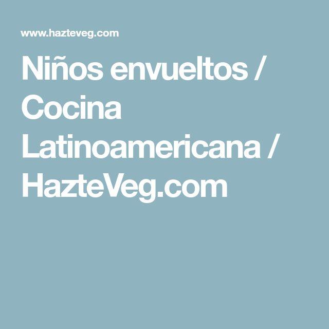 Niños envueltos / Cocina Latinoamericana / HazteVeg.com