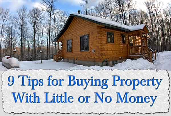 9 Tips for Buying Property With Little or No Money investing tips investing ideas investing advice