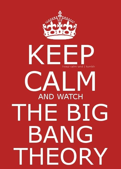 keep calm it's big bang theory time | big bang theory