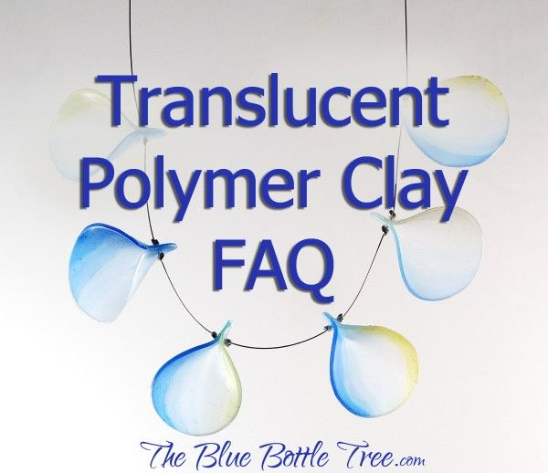 Curious about translucent polymer clay? Find answers at The Blue Bottle Tree.