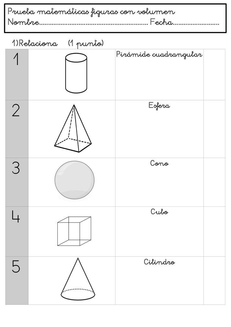 Prueba matemáticas figuras con volumen Nombre............................................................. Fecha.......................... 1) Relaciona (1 punto) 1 Pirámide cuadrangular 2 Esfera 3 Cono Cubo 4 5 Cilindro
