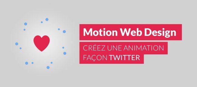 Motion Web Design : créez une animation façon Twitter