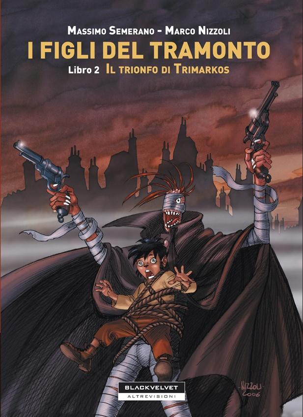 """FIGLI DEL TRAMONTO (I) VOL. 2  """"Il trionfo di Trimarkos""""  di Massimo Semerano e Marco Nizzoli  Formato21,5x30  Rilegatura: Brossura, col  Pag.: 64 pagine  Prezzo di copertina: Euro 15,00  Collana: Altrevisioni  ISBN: 978-88-87827-96-5    http://www.blackvelveteditrice.com/FIGLI-DEL-TRAMONTO-I-VOL-2"""