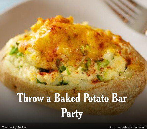 Throw a Baked Potato Bar Party
