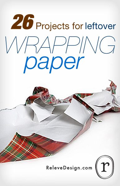 26 Projects for leftover wrapping paper