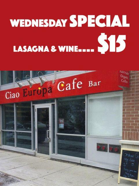 Ciao Europa Cafe — Wednesday Special: Lasagna & Wine: $15 #deal #savings #deals #BurlON #northyork #mississauga #toronto #coupon #restaurant #ontario #oakville #food #drink #app #seecows