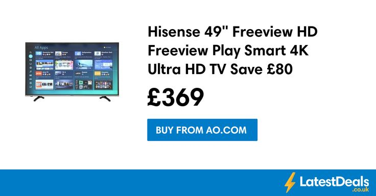 "Hisense 49"" Freeview HD Freeview Play Smart 4K Ultra HD TV Save £80, £369 at AO.com"