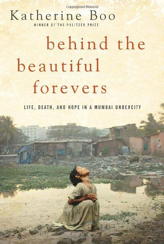 Behind the Beautiful Forevers: Life, death, and hope in a Mumbai undercity $16.20