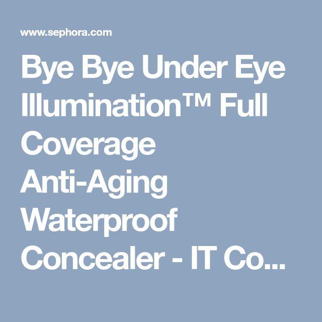 Bye Bye Under Eye Illumination™ Full Coverage Anti-Aging Waterproof Concealer - IT Cosmetics |
