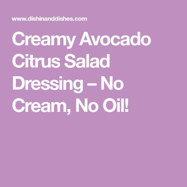 Creamy Avocado Citrus Salad Dressing – No Cream, No Oil!