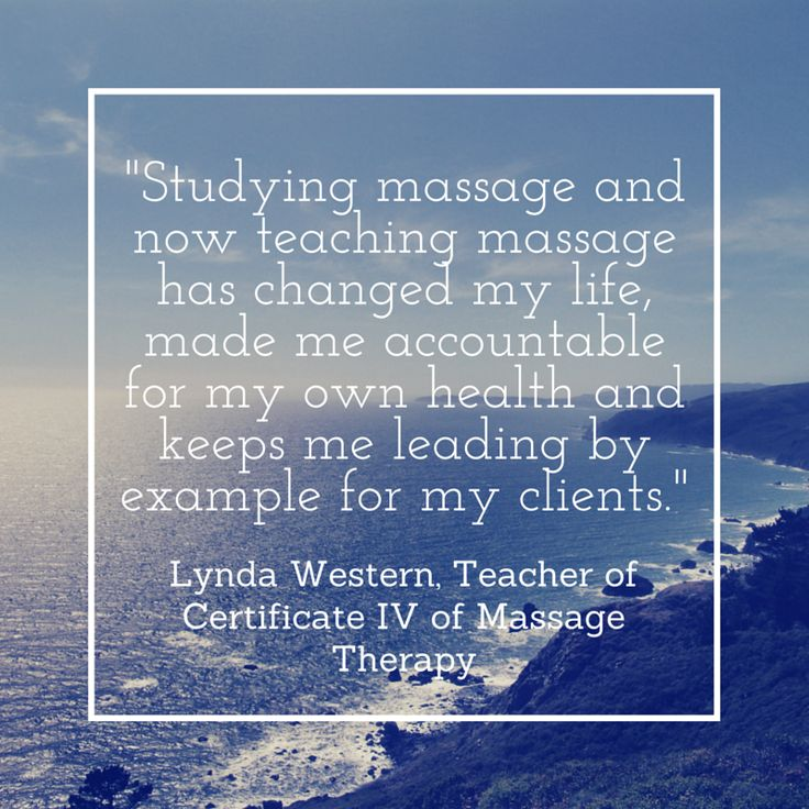 """Studying massage and now teaching massage has changed my life, made me accountable for my own health."" - Lynda, Massage Therapy"