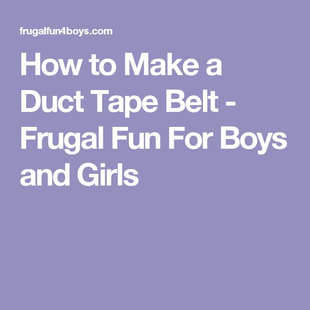 How to Make a Duct Tape Belt - Frugal Fun For Boys and Girls