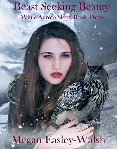 Beast Seeking Beauty (While Aurora Slept Book 3) by Megan... https://www.amazon.com/dp/B077MKYBWV/ref=cm_sw_r_pi_dp_x_xqkfAbK3TK1DC