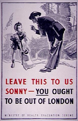 Leave this to us sonny - You ought to be out of London - Great Britain - WWII