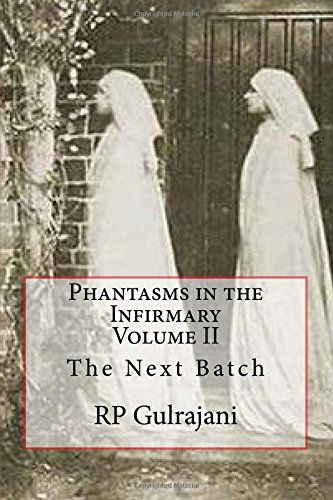 Phantasms in the Infirmary. Vol II: The Next Batch