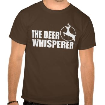 The Deer Whisperer. A cool design for the serious deer hunter #the #deer #whisperer #hunt #hunter #hunting #deer #buck #stag #elk #moose #bow #hunting #deer #stand #trophy #rack #funny #humor #parody #ceasar #milan #tv #show #spoof #dad #fathers #day