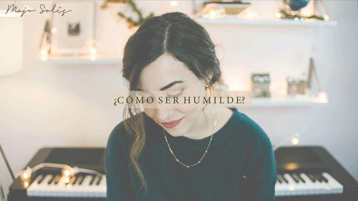 ¿Cómo ser humilde? - Majo Solís - Vlog