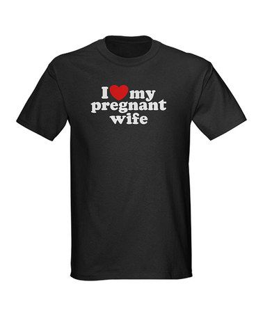 Take a look at this CafePress Black 'I Love My Pregnant Wife' Tee - Men by What To Give: The Expecting Family on #zulily today!
