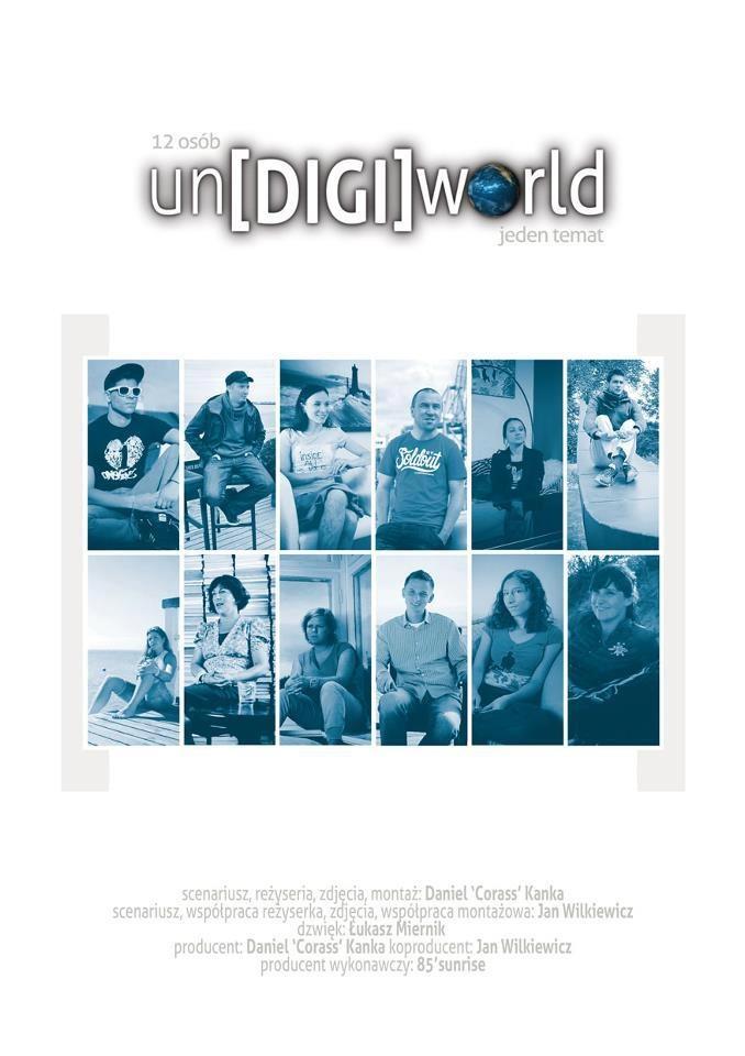 un[DIGI]world to pierwszy polski film dokumentalny o zjawisku niezwykle dynamicznym jakim jest #SocialMedia. 30 minutowy dokument prowadzony jest przez 12 osób z różnych branż w różnym wieku w celu uzyskania jak najszerszego spektrum opinii.   Zjawisko #SM na stałe wpisało się w nasze codzienne życie. Jak ono wpłynęło na nasze społeczeństwo spróbują opowiedzieć bohaterowie filmu. Szukajcie nas wśród nich!