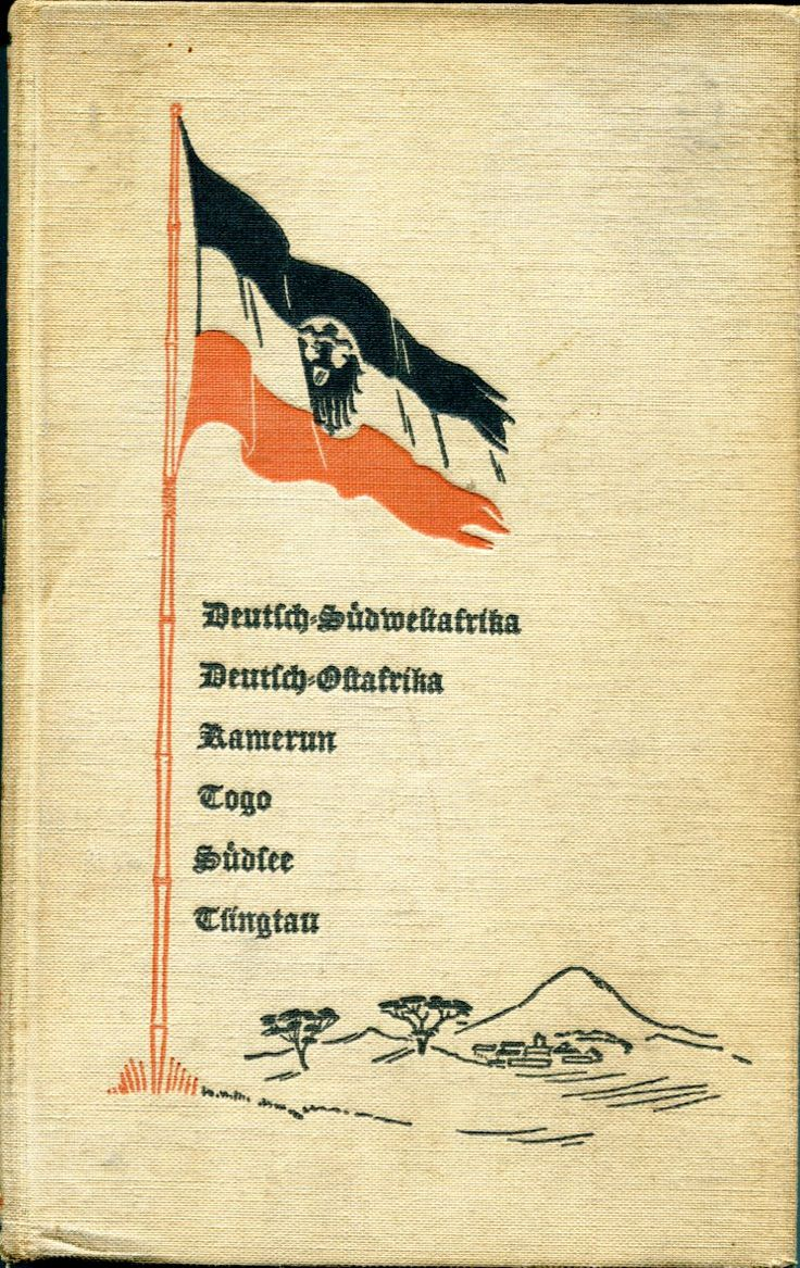 The imperial German flag flies over Kilimanjaro. Auf Vorposten für Deutschland, Unsere Kolonien im Weltkrieg, Berlin, 1935. Nazi-era nostalgia for the colonies Germany lost in WW1: German South-West Africa, German East Africa, Cameroon, Togo, South Sea possessions and Tsingtao. Note the suitably tropical flagpole. Learyworks.com collection.