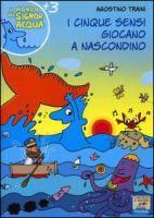 I cinque sensi giocano a nascondino di Agostino Traini