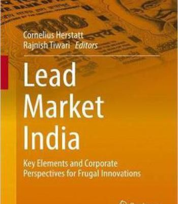 Lead Market India: Key Elements And Corporate Perspectives For Frugal Innovations PDF