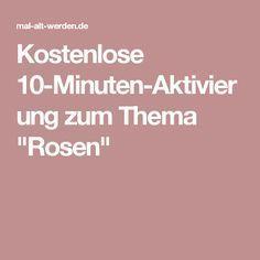 """Kostenlose 10-Minuten-Aktivierung zum Thema """"Rosen"""""""