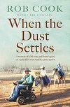 'When the Dust Settles: A Memoir of Life Lost, and Found Again on Australia's Most Remote Cattle Station' by Rob Cook & Carl Curtain. #biography