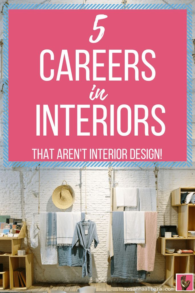 5 Careers In Interiors That Aren T Interior Design Interior