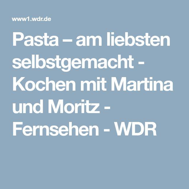 Pasta – am liebsten selbstgemacht - Kochen mit Martina und Moritz - Fernsehen - WDR