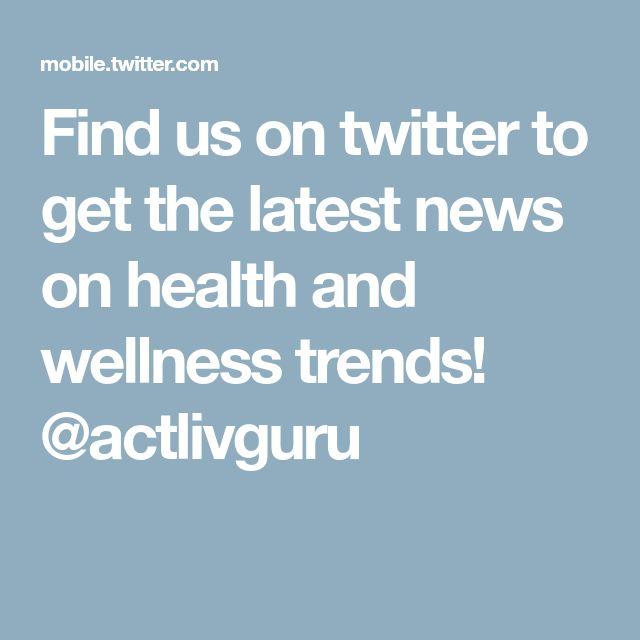 Find us on twitter to get the latest news on health and wellness trends! @actlivguru