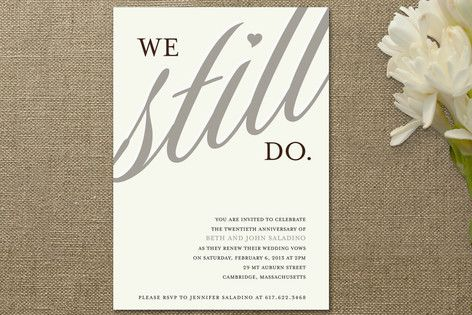"""Vow Renewal Invitation:  """"We Still Do.""""  I'm not sure if this style is my favorite, but it's cute, and I love the phrase on it!"""