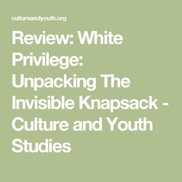 Review: White Privilege: Unpacking The Invisible Knapsack - Culture and Youth Studies