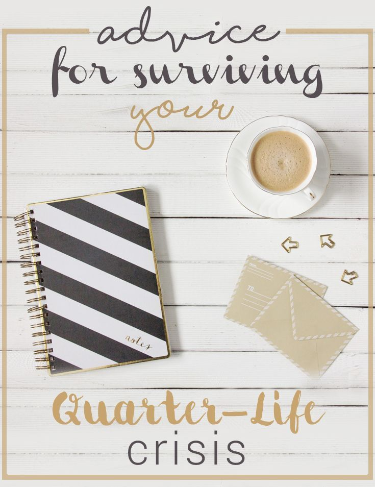 Advice for Surviving Your Quarter Life Crisis