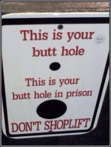 DON'T SHOPLIFT OR YOU WILL GO TO PRISON  ---- Best funny, pics, humor, jokes, hilarious, quotes