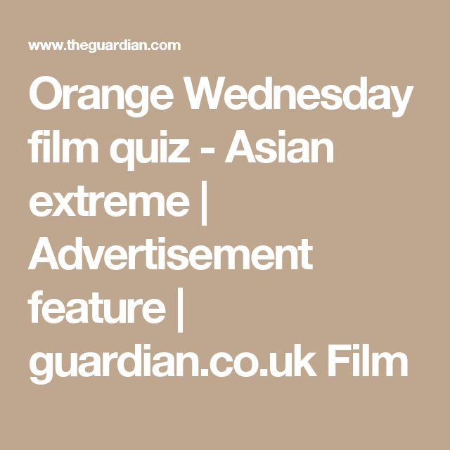 Orange Wednesday film quiz - Asian extreme | Advertisement feature | guardian.co.uk Film