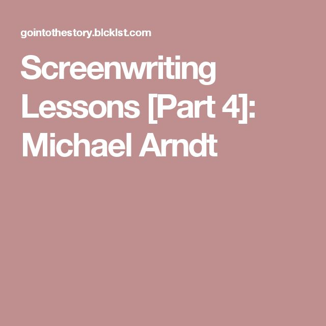 Michael Arndt About The 5 Steps He Learned at Pixar to Write a Good Beginning