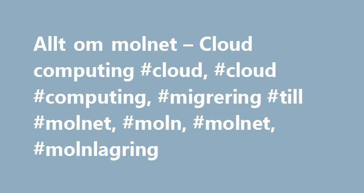 Allt om molnet – Cloud computing #cloud, #cloud #computing, #migrering #till #molnet, #moln, #molnet, #molnlagring http://swaziland.nef2.com/allt-om-molnet-cloud-computing-cloud-cloud-computing-migrering-till-molnet-moln-molnet-molnlagring/  # Cloud   Molntjänster Redan 1996 n mns begreppet cloud computing i ett dokument fr n Compaq. Tio r senare plockas det upp av Amazon Web Services 2006, n r de lanserar Elastic Compute Cloud och sedan dess har det h nt en hel del. I dag r molnet i allt h…