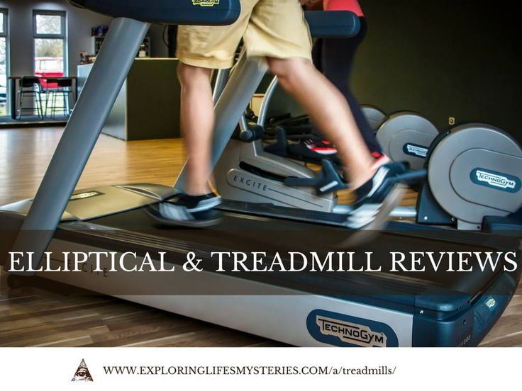 The top rated treadmills and best elliptical machines to trim your waist, lose weight or stay in shape